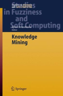 Knowledge Mining: Proceedings of the NEMIS 2004 Final Conference