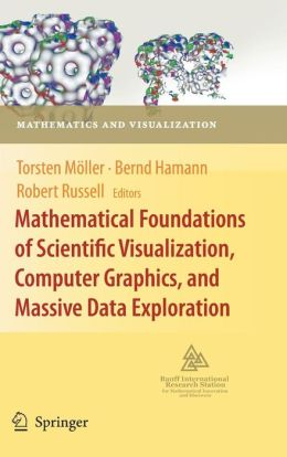 Mathematical Foundations of Scientific Visualization, Computer Graphics, and Massive Data Exploration