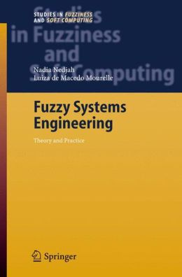 Fuzzy Systems Engineering: Theory and Practice