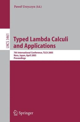 Typed Lambda Calculi and Applications: 7th International Conference, TLCA 2005, Nara, Japan, April 21-23, 2005, Proceedings