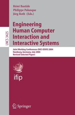 Engineering Human Computer Interaction and Interactive Systems: Joint Working Conferences EHCI-DSVIS 2004, Hamburg, Germany, July 11-13, 2004, Revised Selected Papers