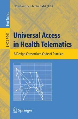 Universal Access in Health Telematics: A Design Code of Practice