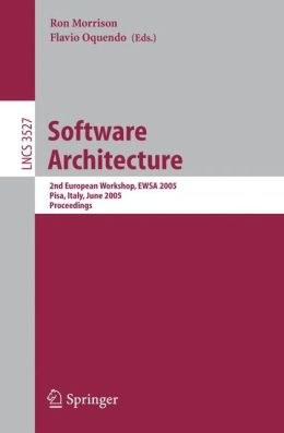 Software Architecture: 2nd European Workshop, EWSA 2005, Pisa, Italy, June 13-14, 2005, Proceedings