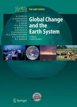 Global Change and the Earth System: A Planet Under Pressure