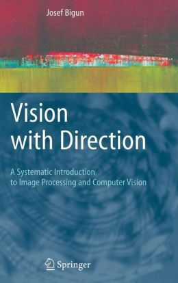 Vision with Direction: A Systematic Introduction to Image Processing and Computer Vision