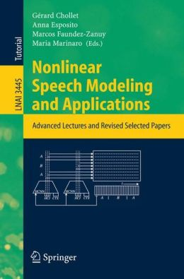 Nonlinear Speech Modeling and Applications: Advanced Lectures and Revised Selected Papers