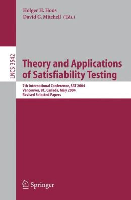 Theory and Applications of Satisfiability Testing: 7th International Conference, SAT 2004, Vancouver, BC, Canada, May 10-13, 2004, Revised Selected Papers