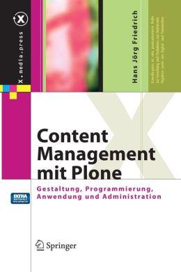 Content Management mit Plone: Gestaltung, Programmierung, Anwendung und Administration