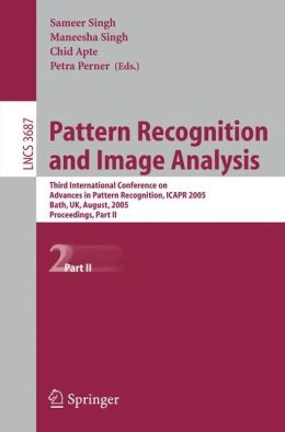 Pattern Recognition and Image Analysis: Third International Conference on Advances in Pattern Recognition, ICAPR 2005, Bath, UK, August 22-25, 2005, Part II