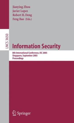 Information Security: 8th International Conference, ISC 2005, Singapore, September 20-23, 2005, Proceedings