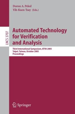Automated Technology for Verification and Analysis: Third International Symposium, ATVA 2005, Taipei, Taiwan, October 4-7, 2005, Proceedings