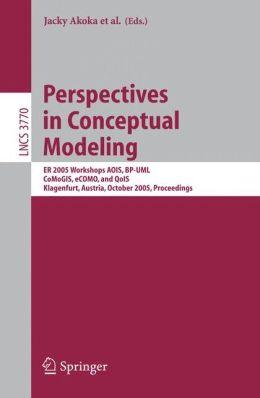 Perspectives in Conceptual Modeling: ER 2005 Workshop AOIS, BP-UML, CoMoGIS, eCOMO, and QoIS, Klagenfurt, Austria, October 24-28, 2005, Proceedings