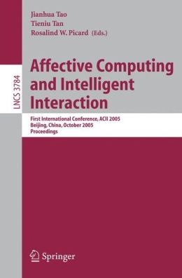 Affective Computing and Intelligent Interaction: First International Conference, ACII 2005, Beijing, China, October 22-24, 2005, Proceedings