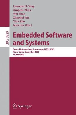 Embedded Software and Systems: Second International Conference, ICESS 2005, Xi'an, China, December 16-18, 2005, Proceedings