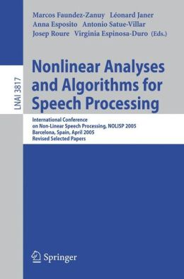 Nonlinear Analyses and Algorithms for Speech Processing: International Conference on Non-Linear Speech Processing, NOLISP 2005, Barcelona, Spain, April 19-22, 2005, Revised Selected Papers