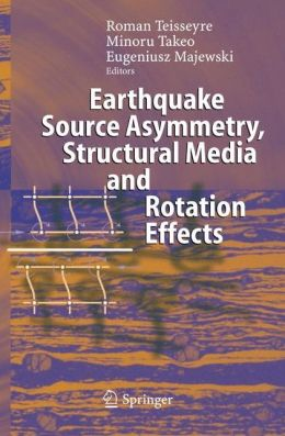 Earthquake Source Asymmetry, Structural Media and Rotation Effects