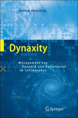 Dynaxity: Management von Dynamik und Komplexität im Softwarebau