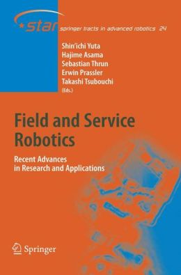 Field and Service Robotics: Recent Advances in Research and Applications