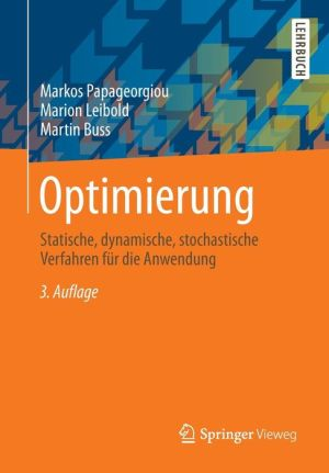 Optimierung: Statische, dynamische, stochastische Verfahren für die Anwendung