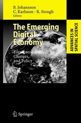 The Emerging Digital Economy: Entrepreneurship, Clusters, and Policy