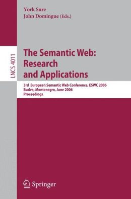 The Semantic Web: Research and Applications: 3rd European Semantic Web Conference, ESWC 2006, Budva, Montenegro, June 11-14, 2006, Proceedings