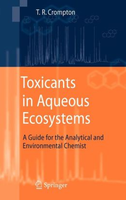 Toxicants in Aqueous Ecosystems: A Guide for the Analytical and Environmental Chemist
