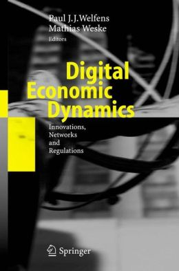 Digital Economic Dynamics: Innovations, Networks and Regulations