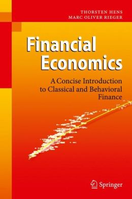Financial Economics: A Concise Introduction to Classical and Behavioral Finance