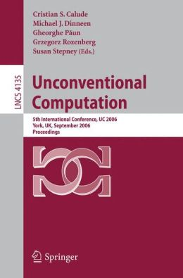 Unconventional Computation: 5th International Conference, UC 2006, York, UK, September 4-8, 2006, Proceedings