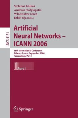 Artificial Neural Networks - ICANN 2006: 16th International Conference, Athens, Greece, September 10-14, 2006, Proceedings, Part I