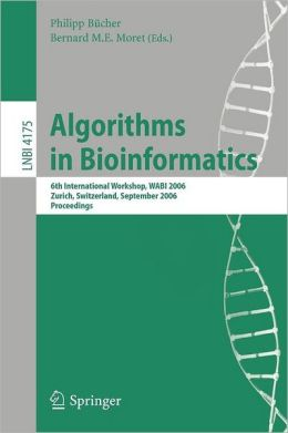 Algorithms in Bioinformatics: 6th International Workshop, WABI 2006, Zurich, Switzerland, September 11-13, 2006, Proceedings