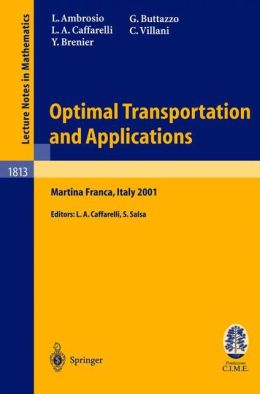 Optimal Transportation and Applications: Lectures given at the C.I.M.E. Summer School held in Martina Franca, Italy, September 2-8, 2001