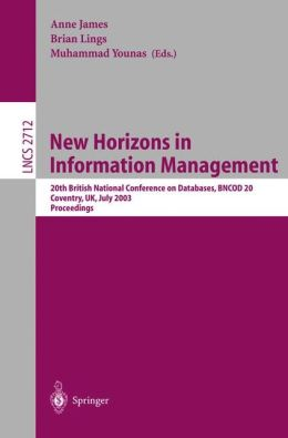 New Horizons in Information Management: 20th British National Conference on Databases, BNCOD 20, Coventry, UK, July 15-17, 2003, Proceedings