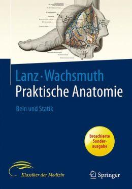 Bein und Statik: Ein Lehr- und Hilfsbuch der anatomischen Grundlagen ärztlichen Handelns
