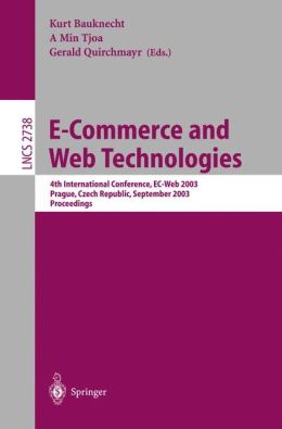 E-Commerce and Web Technologies: 4th International Conference, EC-Web, Prague, Czech Republic, September 2-5, 2003, Proceedings
