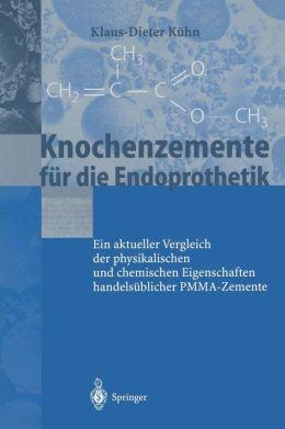 Knochenzemente fur die Endoprothetik: Ein aktueller Vergleich der physikalischen und chemischen Eigenschaften handelsublicher PMMA-Zemente