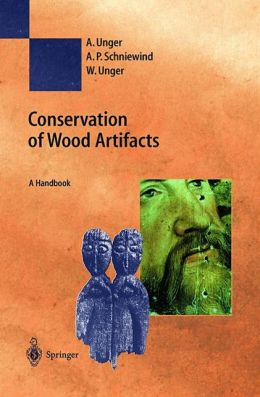 Conservation of Wood Artifacts: A Handbook
