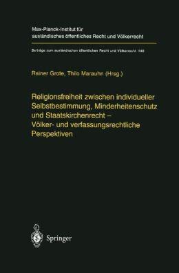 Religionsfreiheit zwischen individueller Selbstbestimmung, Minderheitenschutz und Staatskirchenrecht - Völker- und verfassungsrechtliche Perspektiven