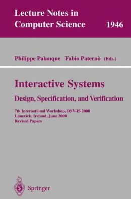 Interactive Systems. Design, Specification, and Verification: 7th International Workshop, DSV-IS 2000, Limerick, Ireland, June 5-6, 2000. Revised Papers