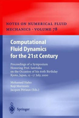 Computational Fluid Dynamics for the 21st Century: Proceedings of a Symposium Honoring Prof. Satofuka on the Occasion of his 60th Birthday, Kyoto, Japan, July 15-17, 2000