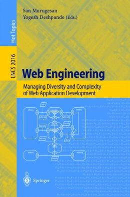 Web Engineering: Managing Diversity and Complexity of Web Application Development