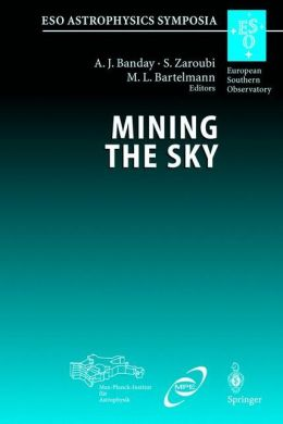 Mining the Sky: Proceedings of the MPA/ESO/MPE Workshop Held at Garching, Germany, July 31 - August 4, 2000