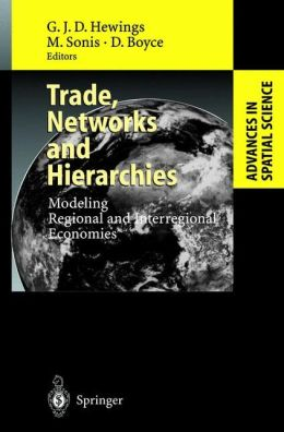 Trade, Networks and Hierarchies: Modeling Regional and Interregional Economies