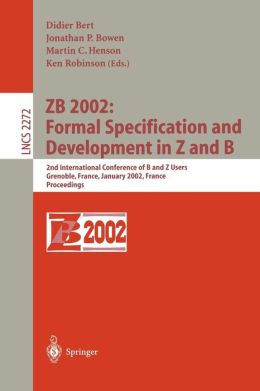 ZB 2002: Formal Specification and Development in Z and B: 2nd International Conference of B and Z Users Grenoble, France, January 23-25, 2002, Proceedings