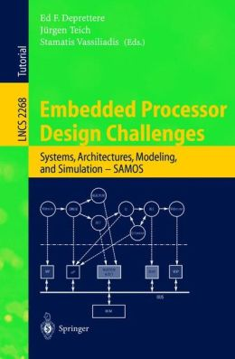 Embedded Processor Design Challenges: Systems, Architectures, Modeling, and Simulation - SAMOS