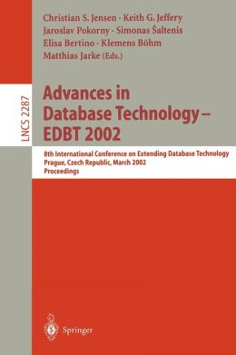 Advances in Database Technology - EDBT 2002: 8th International Conference on Extending Database Technology, Prague, Czech Republic, March 25-27, Proceedings
