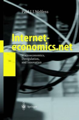 Interneteconomics.net: Macroeconomics, Deregulation, and Innovation