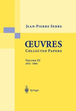 Oeuvres - Collected Papers III: 1972 - 1984
