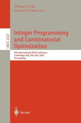 Integer Programming and Combinatorial Optimization: 9th International IPCO Conference, Cambridge, MA, USA, May 27-29, 2002. Proceedings