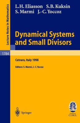 Dynamical Systems and Small Divisors: Lectures given at the C.I.M.E. Summer School held in Cetraro Italy, June 13-20, 1998